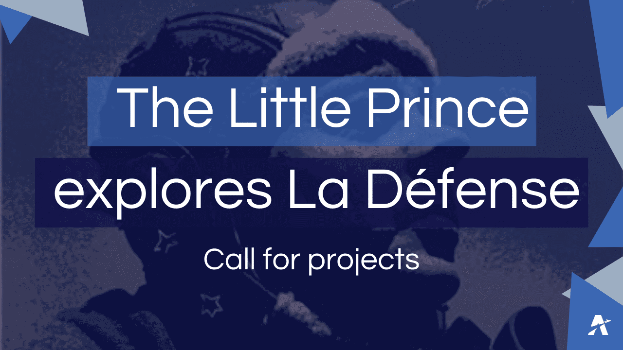 The Little Prince explores La Défense - Call for projects