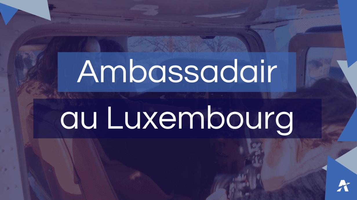 Visuel article Ambassadair Luxembourg